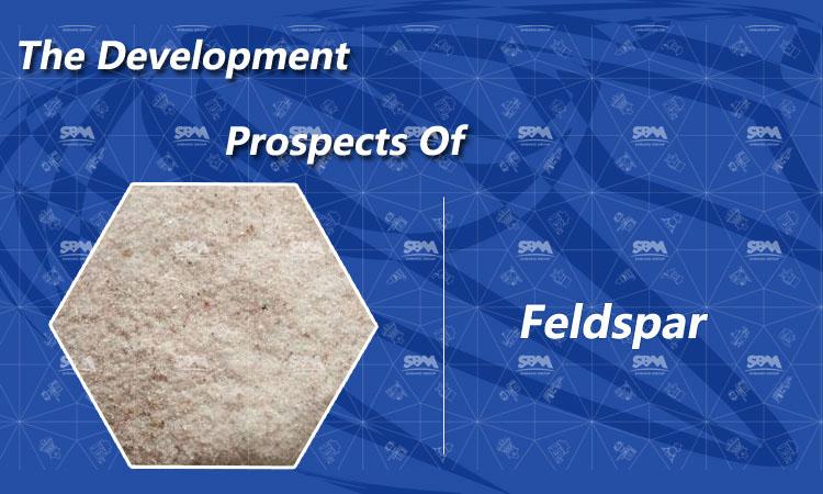 The Deep Development Of Potassium Feldspar Has Broad Prospects