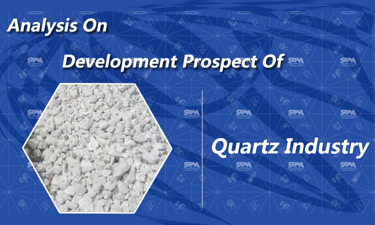 Analysis On Development Prospect Of Quartz Industry In China