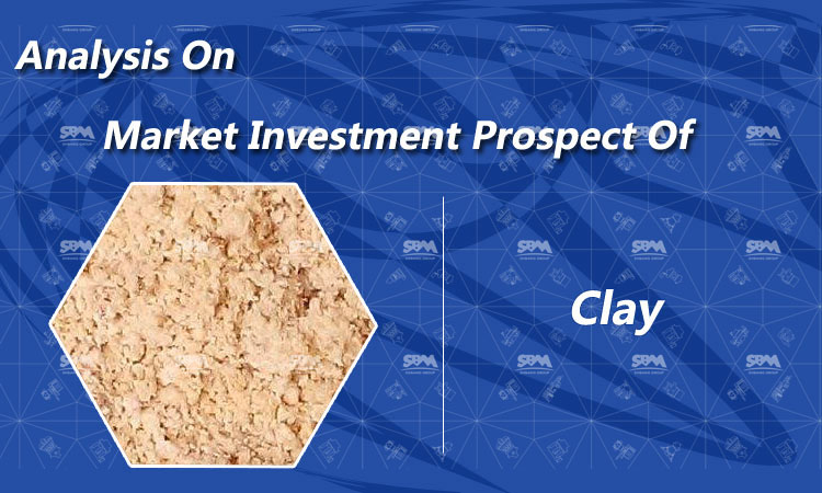 Analysis On Market Investment Prospect Of Clay